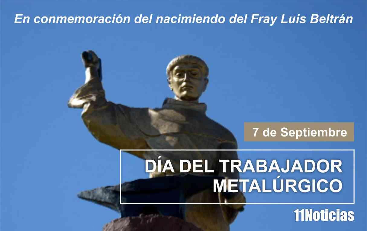 Hoy se celebra el Día del Metalúrgico en conmemoración del nacimiento del Fray Luis Beltrán